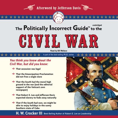 The Politically Incorrect Guide to the Civil War by H. W. Crocker audiobook