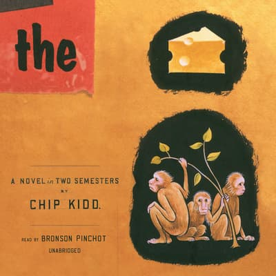 The Cheese Monkeys by Chip Kidd audiobook