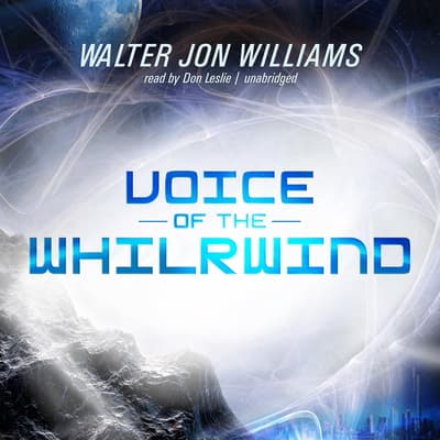 Voice of the Whirlwind by Walter Jon Williams audiobook