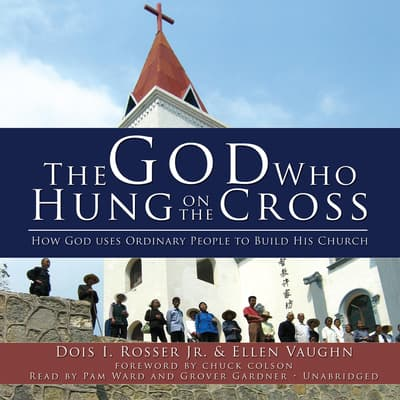 The God Who Hung on the Cross by Dois I. Rosser audiobook