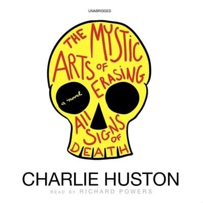 The Mystic Arts of Erasing All Signs of Death by Charlie Huston audiobook