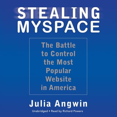 Stealing MySpace by Julia Angwin audiobook