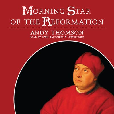 Morning Star of the Reformation by Andy Thomson audiobook