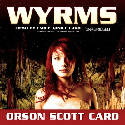 Wyrms by Orson Scott Card audiobook