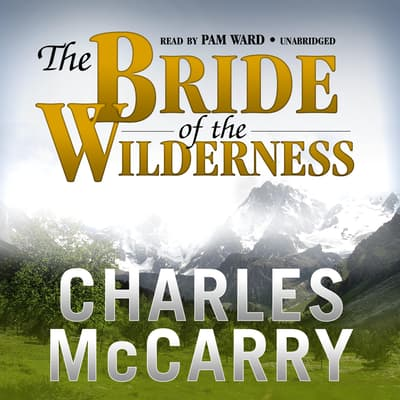 The Bride of the Wilderness by Charles McCarry audiobook