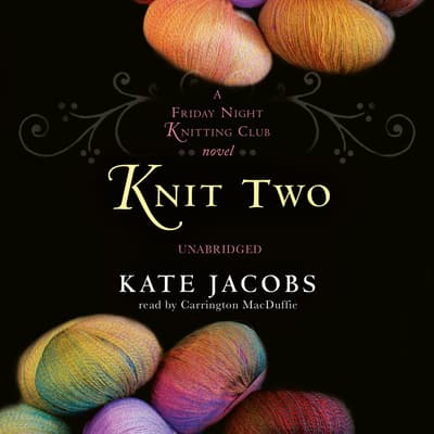 Knit Two by Kate Jacobs audiobook