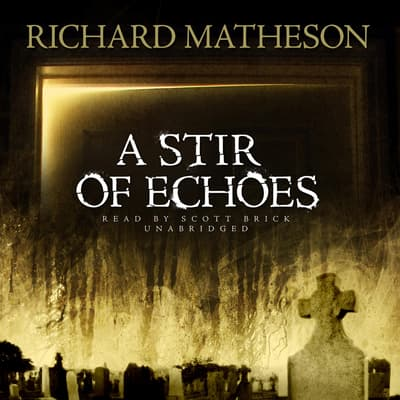 A Stir of Echoes by Richard Matheson audiobook