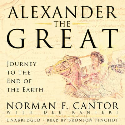 Alexander the Great by Norman F. Cantor audiobook