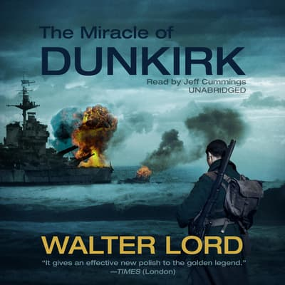 The Miracle of Dunkirk by Walter Lord audiobook