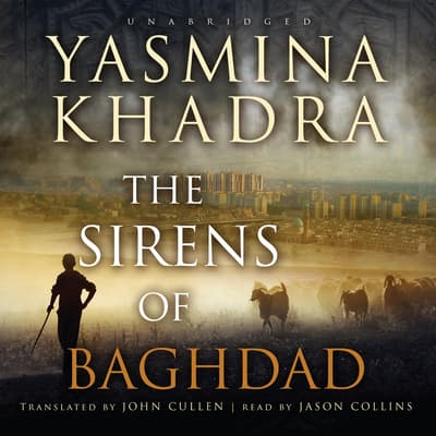 The Sirens of Baghdad by Yasmina Khadra audiobook
