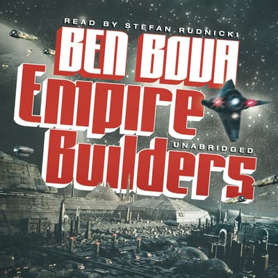 Empire Builders by Ben Bova audiobook
