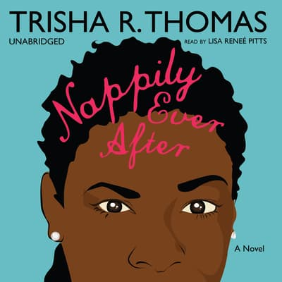 Nappily Ever After by Trisha R. Thomas audiobook