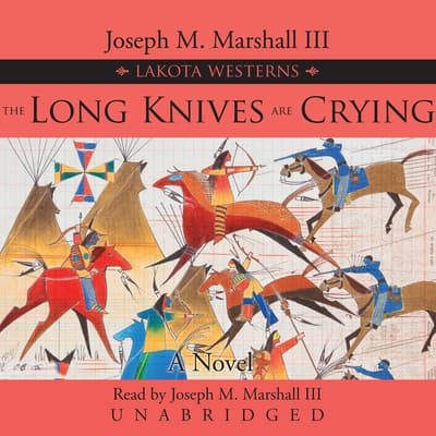 The Long Knives Are Crying by Joseph M. Marshall audiobook