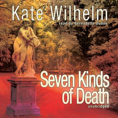 Seven Kinds of Death by Kate Wilhelm audiobook