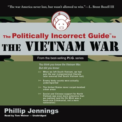The Politically Incorrect Guide to the Vietnam War by Phillip Jennings audiobook