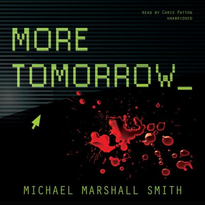 More Tomorrow by Michael Marshall Smith audiobook