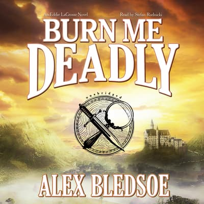 Burn Me Deadly by Alex Bledsoe audiobook