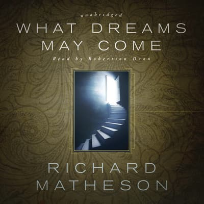 What Dreams May Come by Richard Matheson audiobook