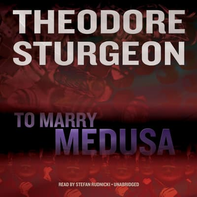 To Marry Medusa by Theodore Sturgeon audiobook