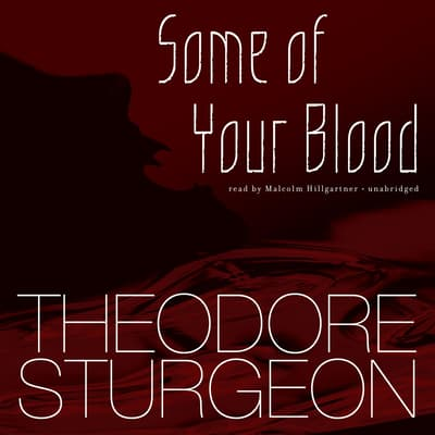 Some of Your Blood by Theodore Sturgeon audiobook