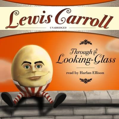 Through the Looking-Glass and What Alice Found There by Lewis Carroll audiobook