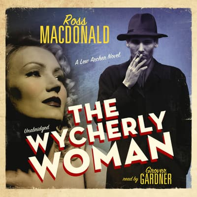 The Wycherly Woman by Ross Macdonald audiobook