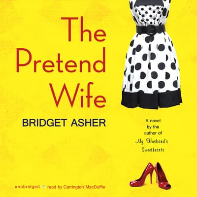 The Pretend Wife by Bridget Asher audiobook