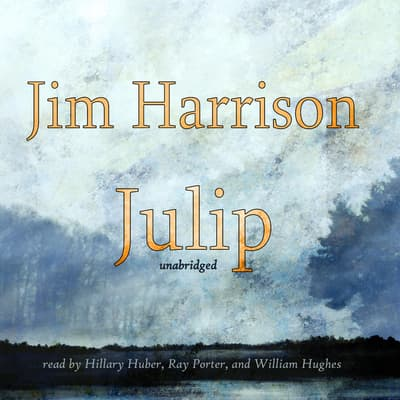 Julip by Jim Harrison audiobook