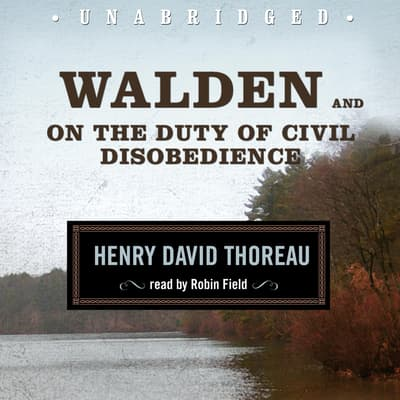Walden and On the Duty of Civil Disobedience by Henry David Thoreau audiobook
