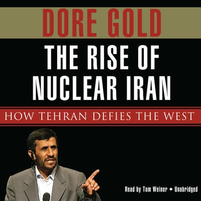 The Rise of Nuclear Iran by Dore Gold audiobook