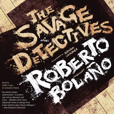The Savage Detectives by Roberto Bolaño audiobook