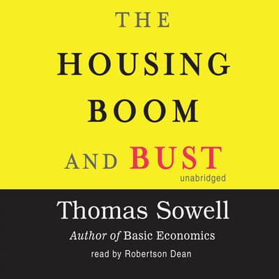 The Housing Boom and Bust by Thomas Sowell audiobook