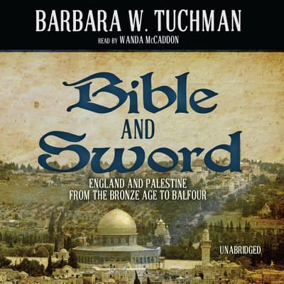 Bible and Sword by Barbara W. Tuchman audiobook