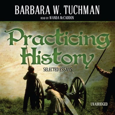 Practicing History by Barbara W. Tuchman audiobook