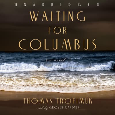 Waiting for Columbus by Thomas Trofimuk audiobook