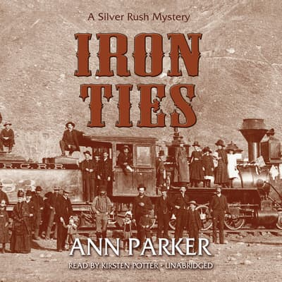 Iron Ties by Ann Parker audiobook