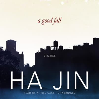 A Good Fall by Ha Jin audiobook