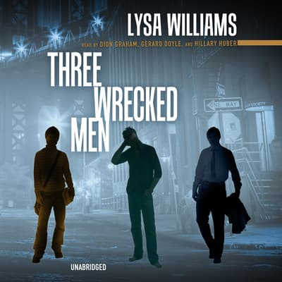Three Wrecked Men by Lysa Williams audiobook