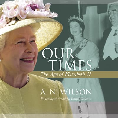 Our Times by A. N. Wilson audiobook