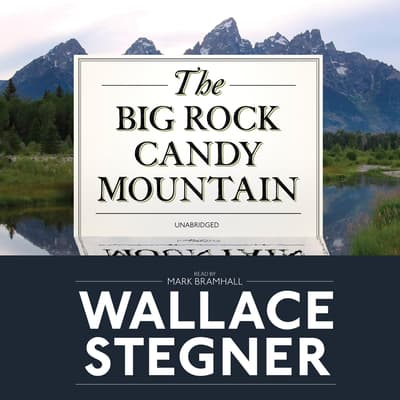 The Big Rock Candy Mountain by Wallace Stegner audiobook
