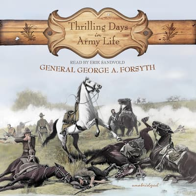 Thrilling Days in Army Life by George A. Forsyth audiobook