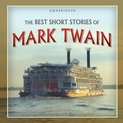 The Best Short Stories of Mark Twain by Mark Twain audiobook