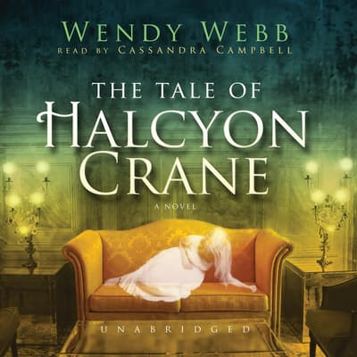 The Tale of Halcyon Crane by Wendy Webb audiobook