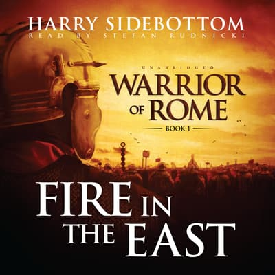 Fire in the East by Harry Sidebottom audiobook