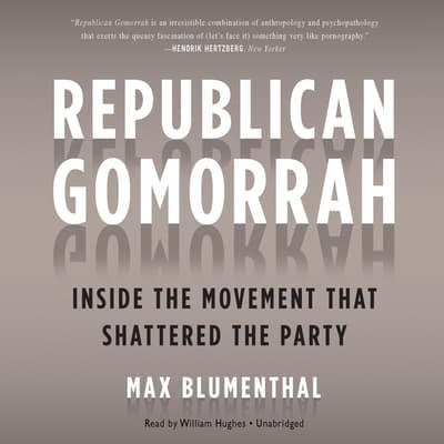 Republican Gomorrah by Max Blumenthal audiobook
