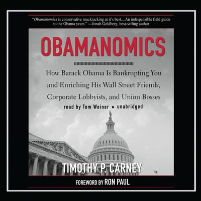 Obamanomics by Timothy P. Carney audiobook