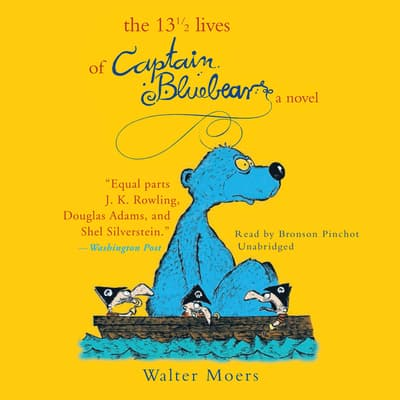 The 13½ Lives of Captain Bluebear by Walter Moers audiobook