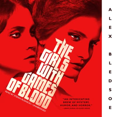 The Girls with Games of Blood by Alex Bledsoe audiobook