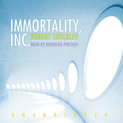 Immortality, Inc. by Robert Sheckley audiobook