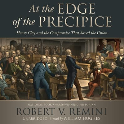 At the Edge of the Precipice by Robert V. Remini audiobook